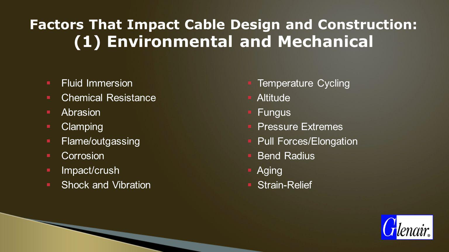 Factors That Impact Cable Design and Construction: (1) Environmental and Mechanical