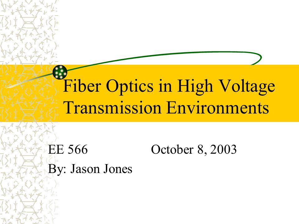 Fiber Optics in High Voltage Transmission Environments