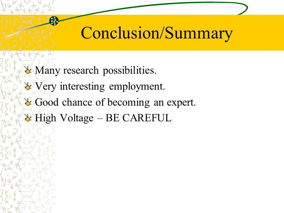 Conclusion/Summary Many research possibilities.