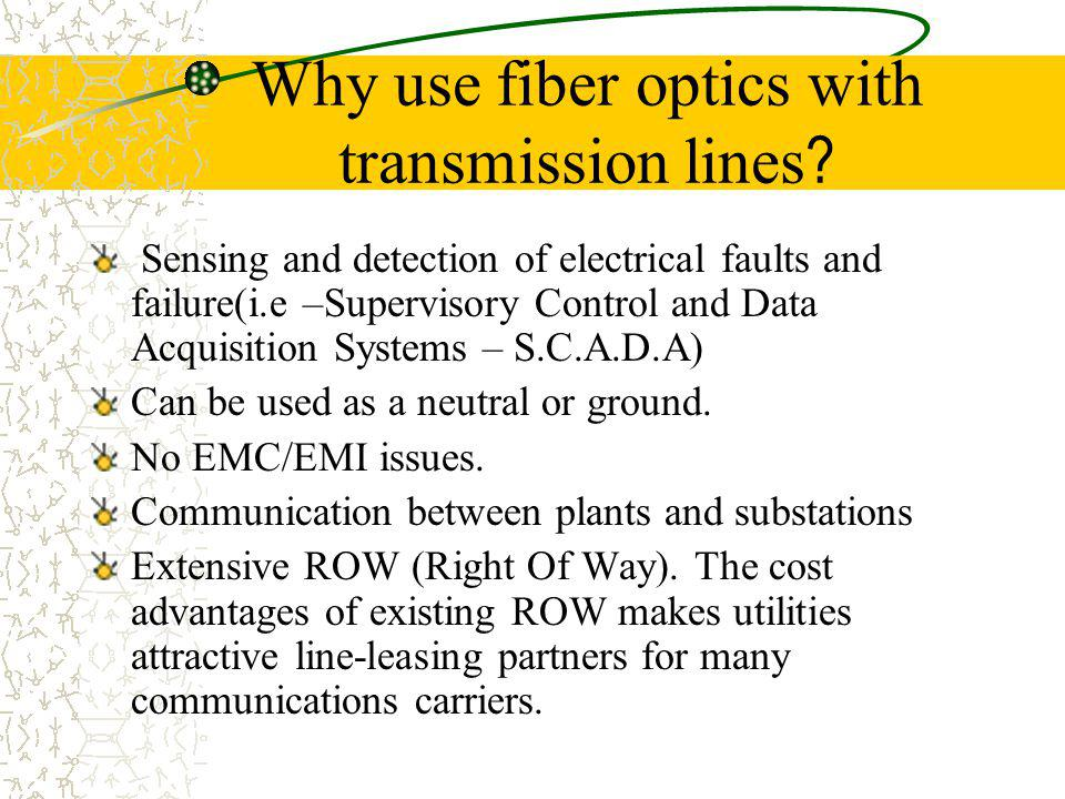 Why use fiber optics with transmission lines