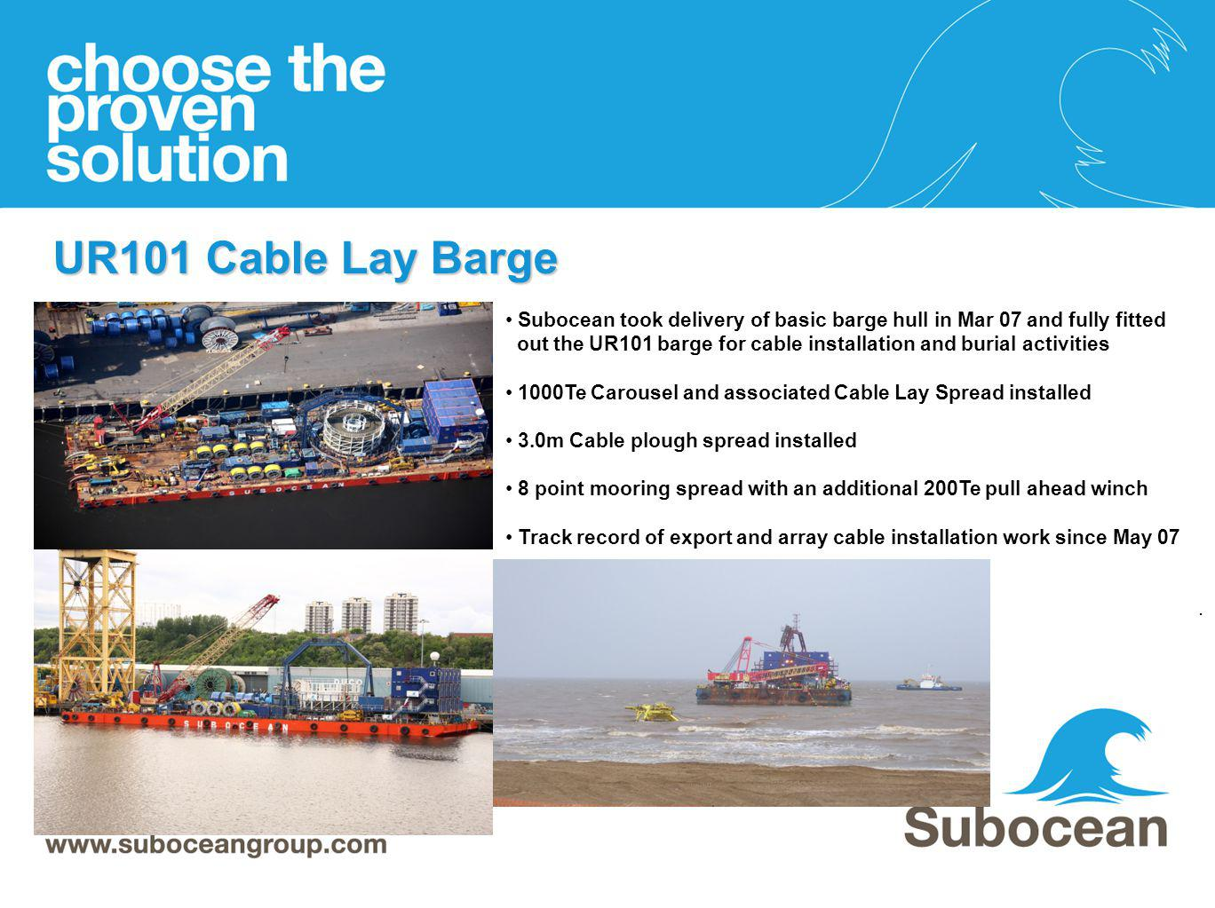 UR101 Cable Lay Barge Subocean took delivery of basic barge hull in Mar 07 and fully fitted.