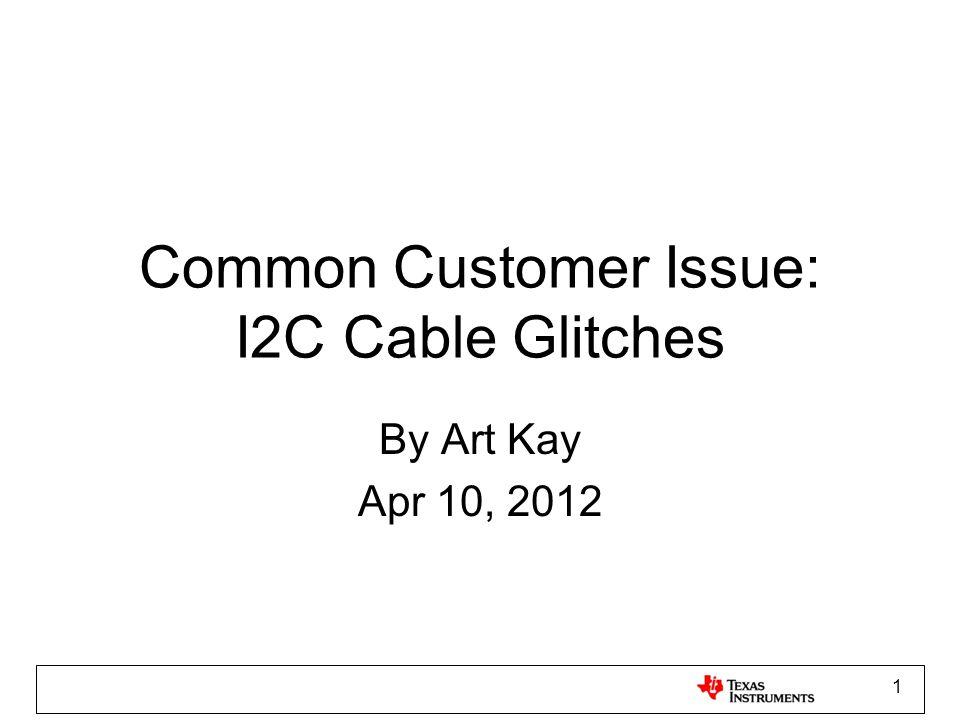 Common Customer Issue: I2C Cable Glitches