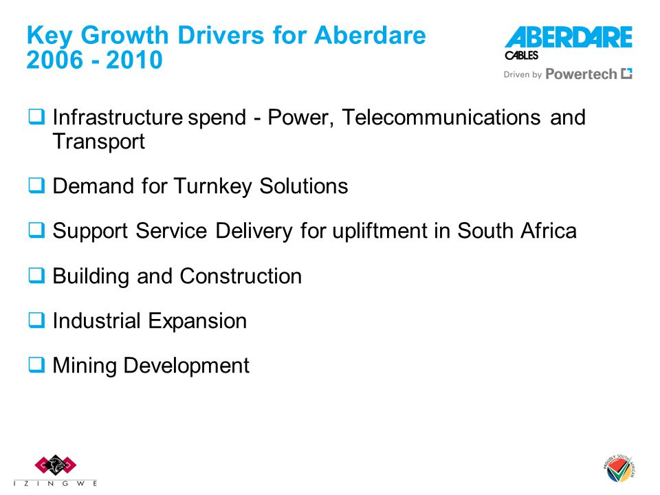 Key Growth Drivers for Aberdare 2006 - 2010
