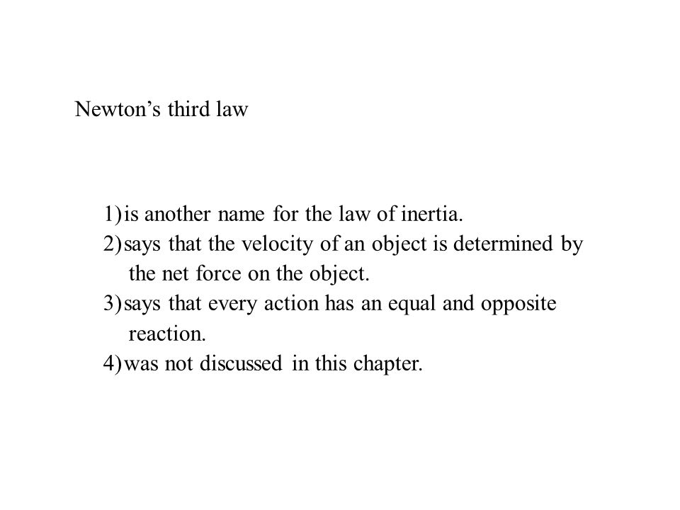 1) is another name for the law of inertia.