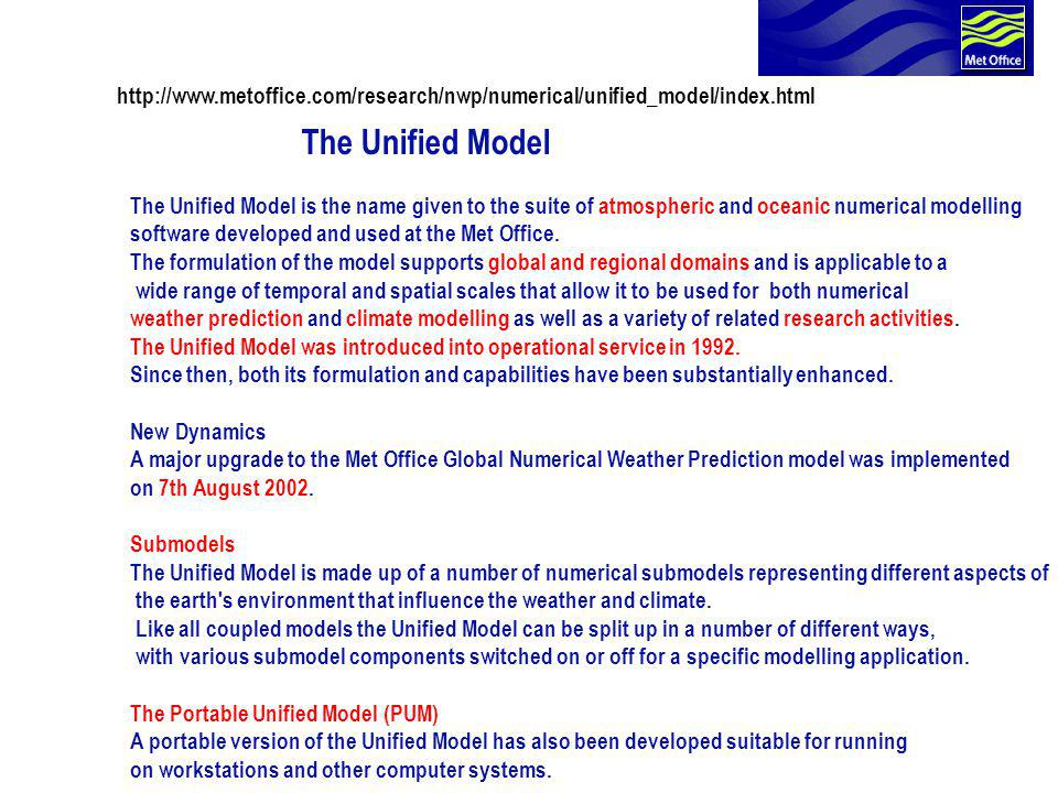 http://www. metoffice. com/research/nwp/numerical/unified_model/index