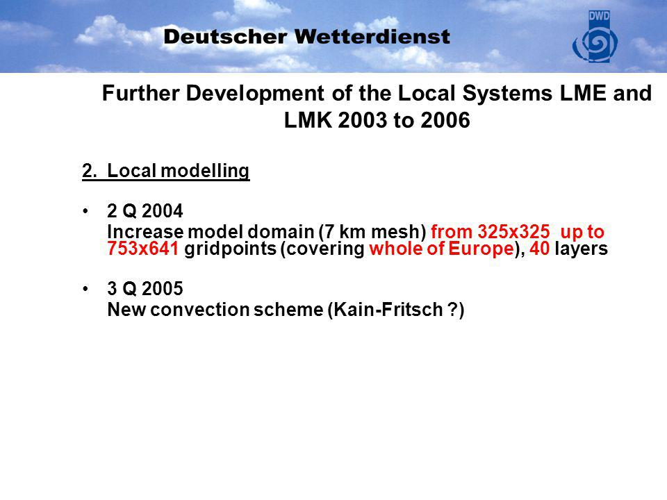 Further Development of the Local Systems LME and LMK 2003 to 2006