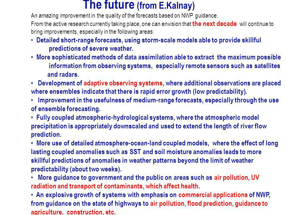 The future (from E.Kalnay)