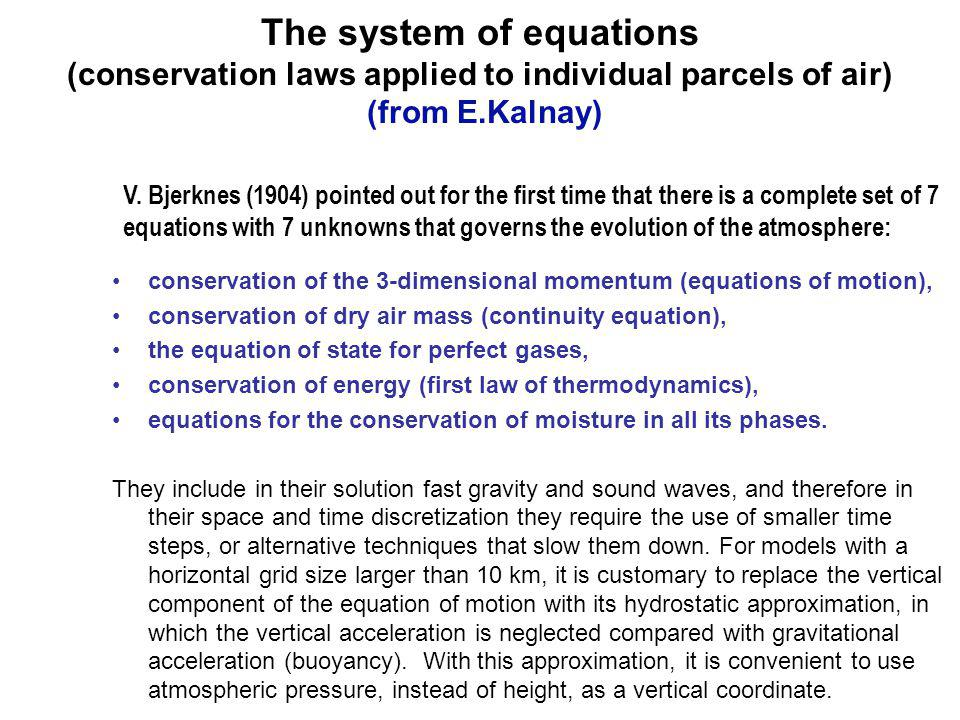 The system of equations (conservation laws applied to individual parcels of air) (from E.Kalnay)