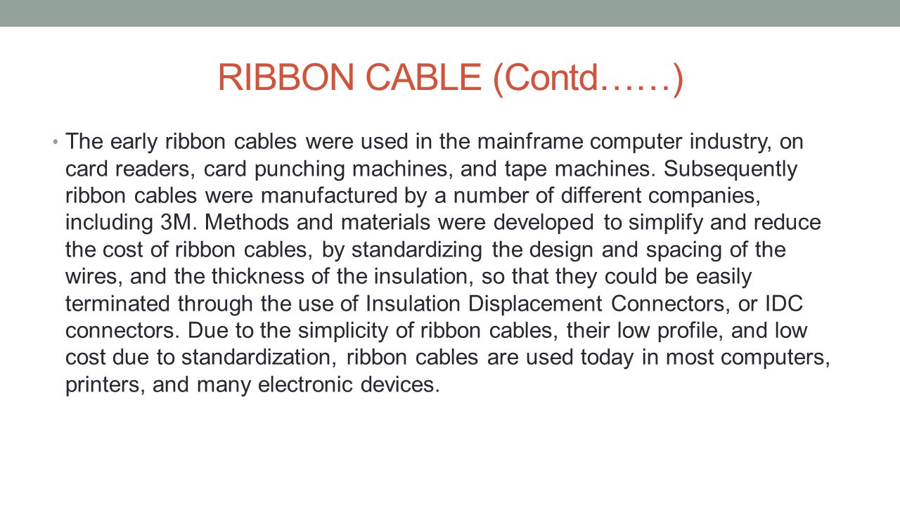 RIBBON CABLE (Contd……)