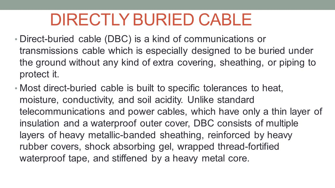 DIRECTLY BURIED CABLE