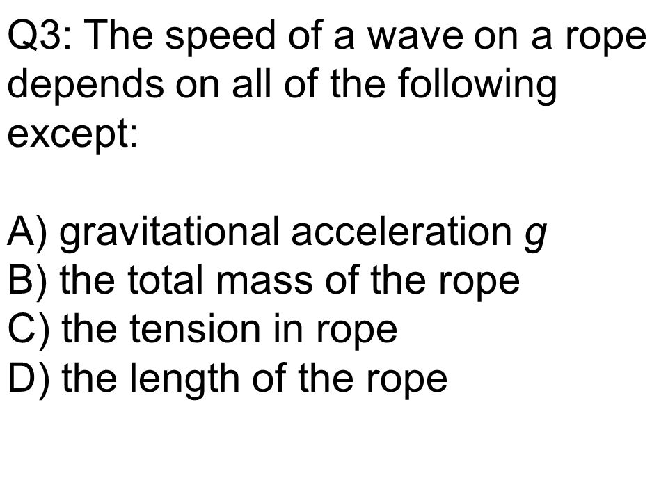 Q3: The speed of a wave on a rope