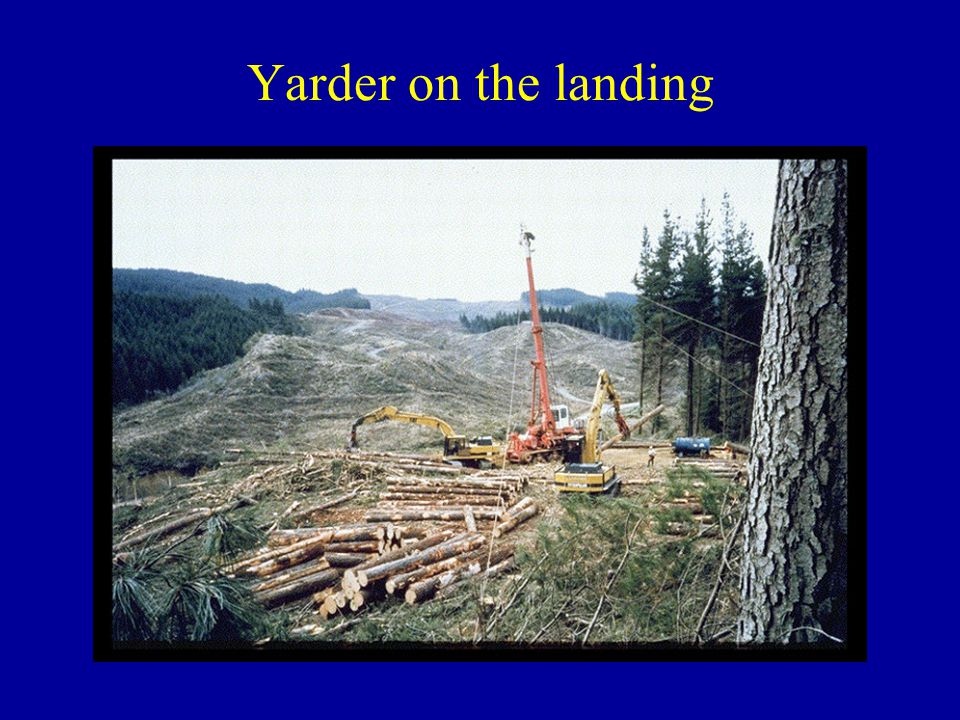 Yarder on the landing