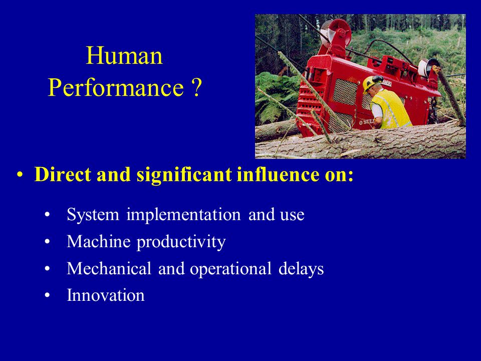 Human Performance Direct and significant influence on: