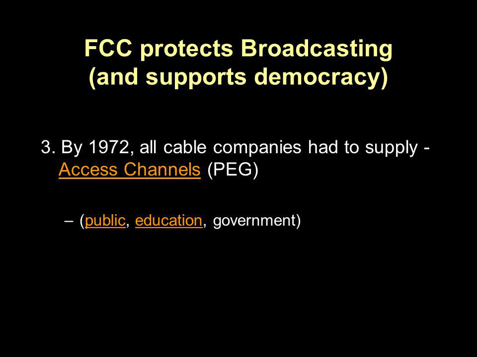 FCC protects Broadcasting (and supports democracy)