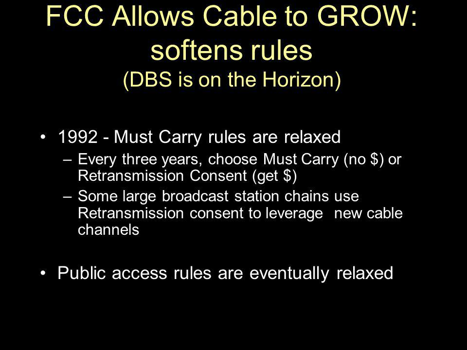 FCC Allows Cable to GROW: softens rules (DBS is on the Horizon)