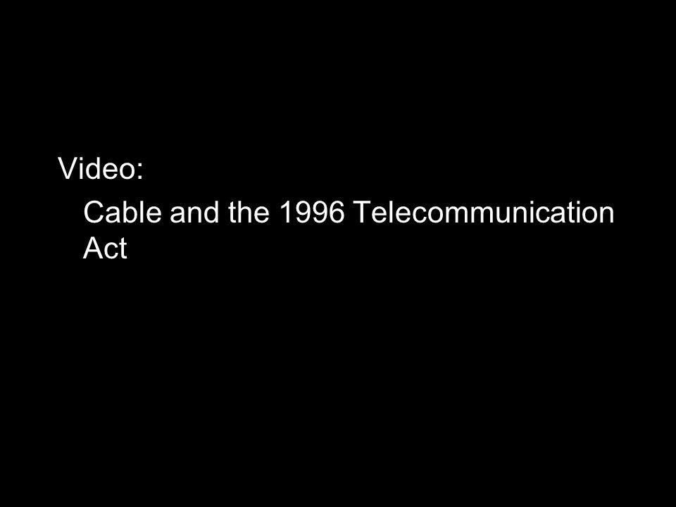 Video: Cable and the 1996 Telecommunication Act