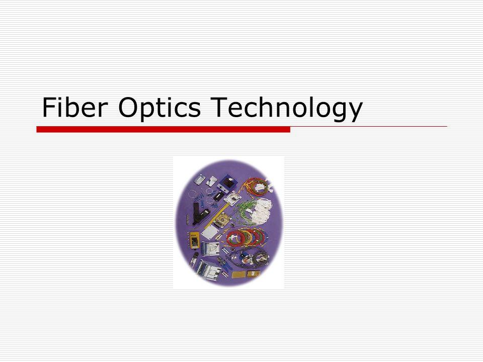Fiber Optics Technology