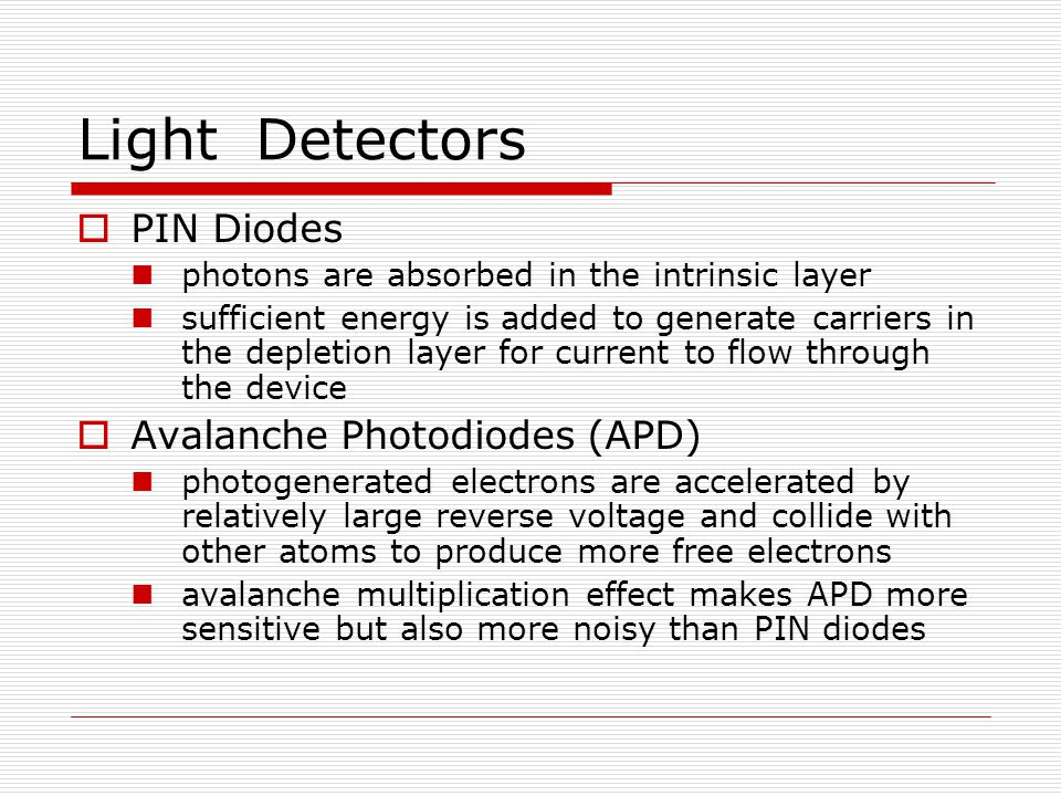 Light Detectors PIN Diodes Avalanche Photodiodes (APD)