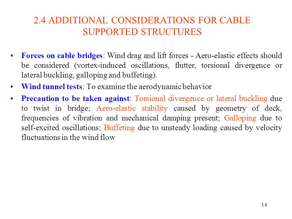 2.4 ADDITIONAL CONSIDERATIONS FOR CABLE SUPPORTED STRUCTURES
