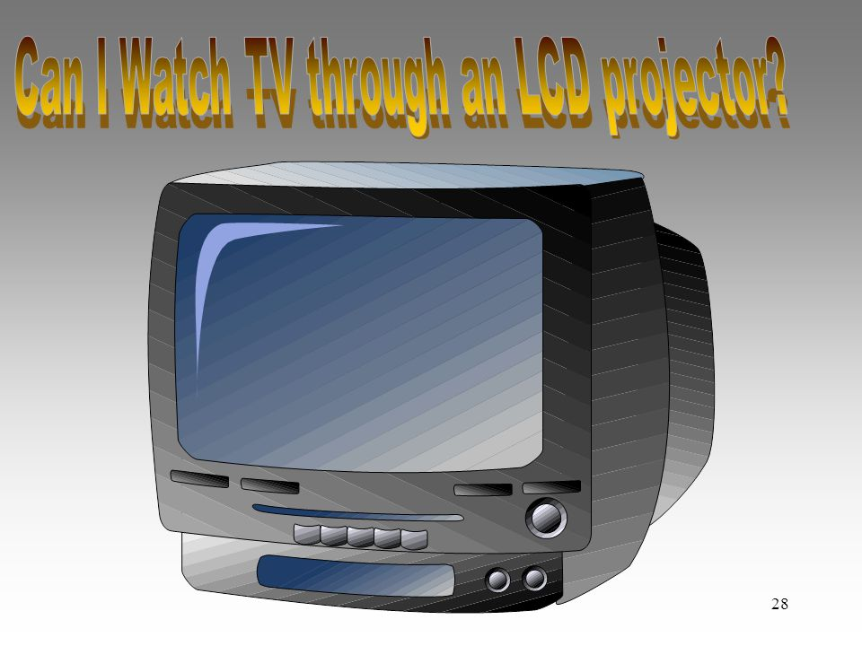 Can I Watch TV through an LCD projector