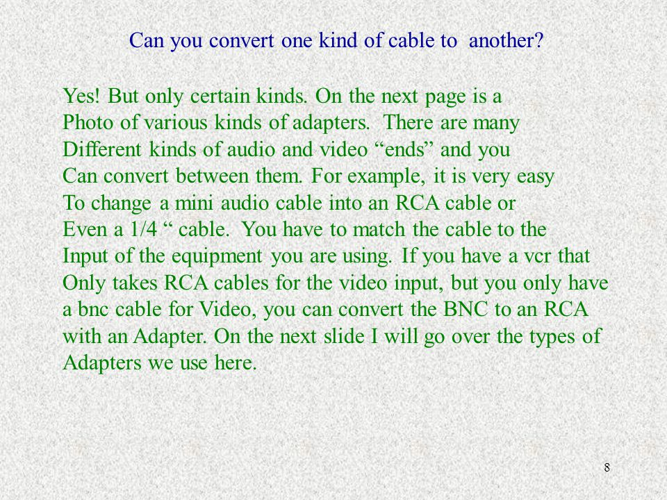 Can you convert one kind of cable to another