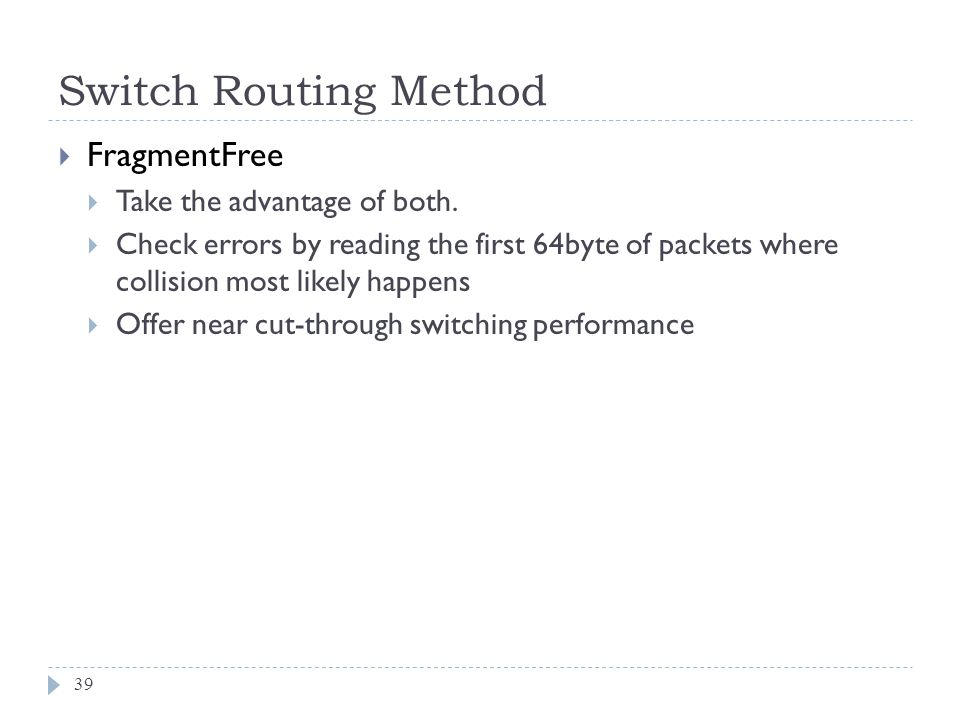 Switch Routing Method FragmentFree Take the advantage of both.