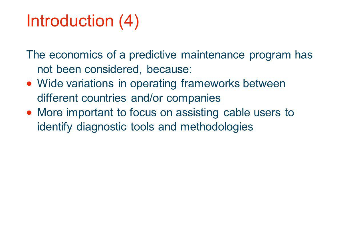Introduction (4) The economics of a predictive maintenance program has not been considered, because:
