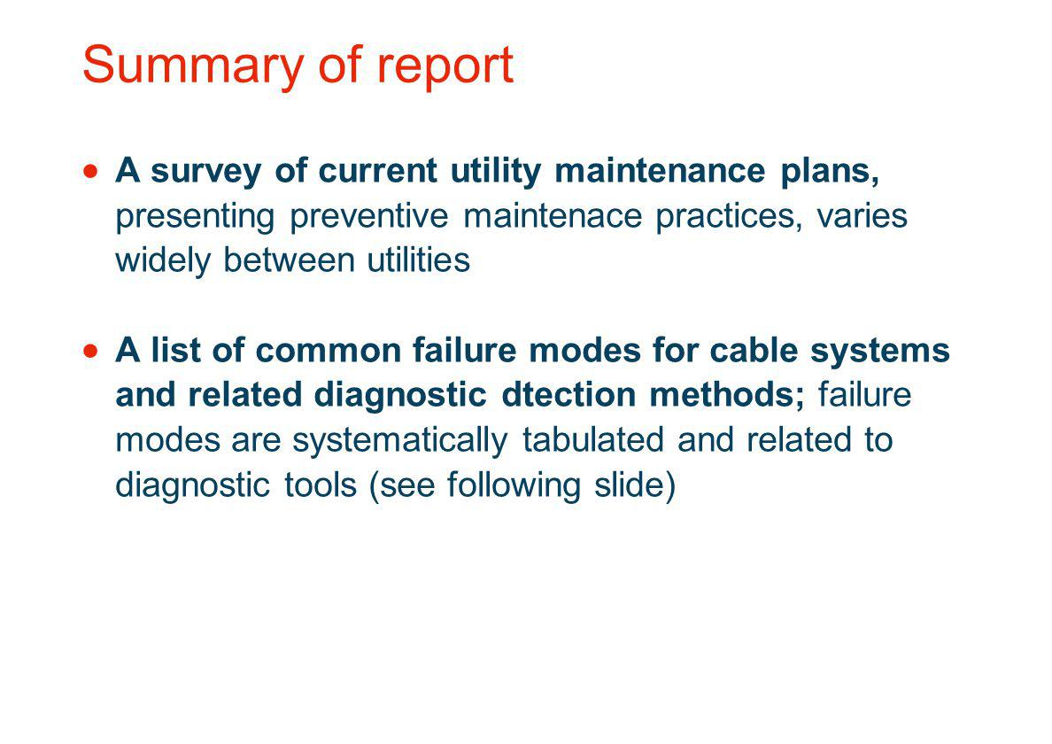 Summary of report A survey of current utility maintenance plans, presenting preventive maintenace practices, varies widely between utilities.