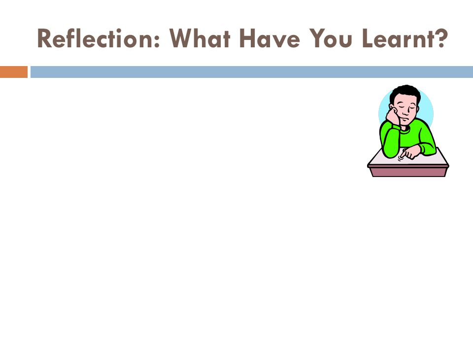 Reflection: What Have You Learnt