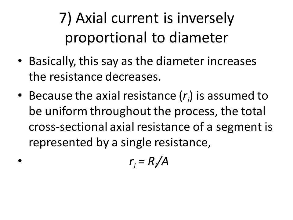 7) Axial current is inversely proportional to diameter