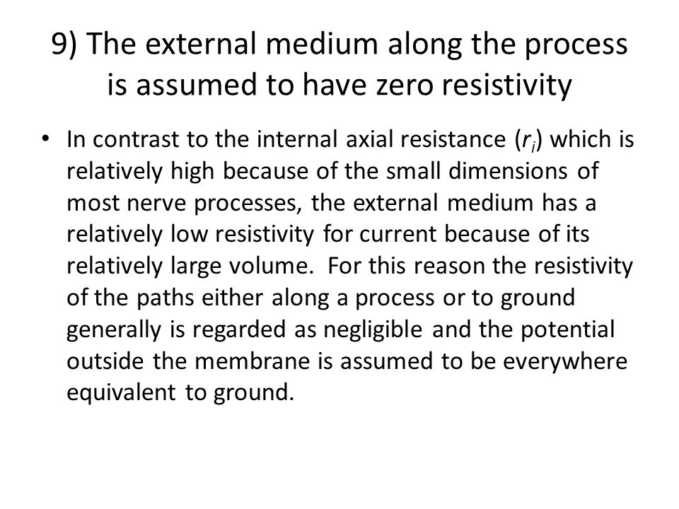 9) The external medium along the process is assumed to have zero resistivity