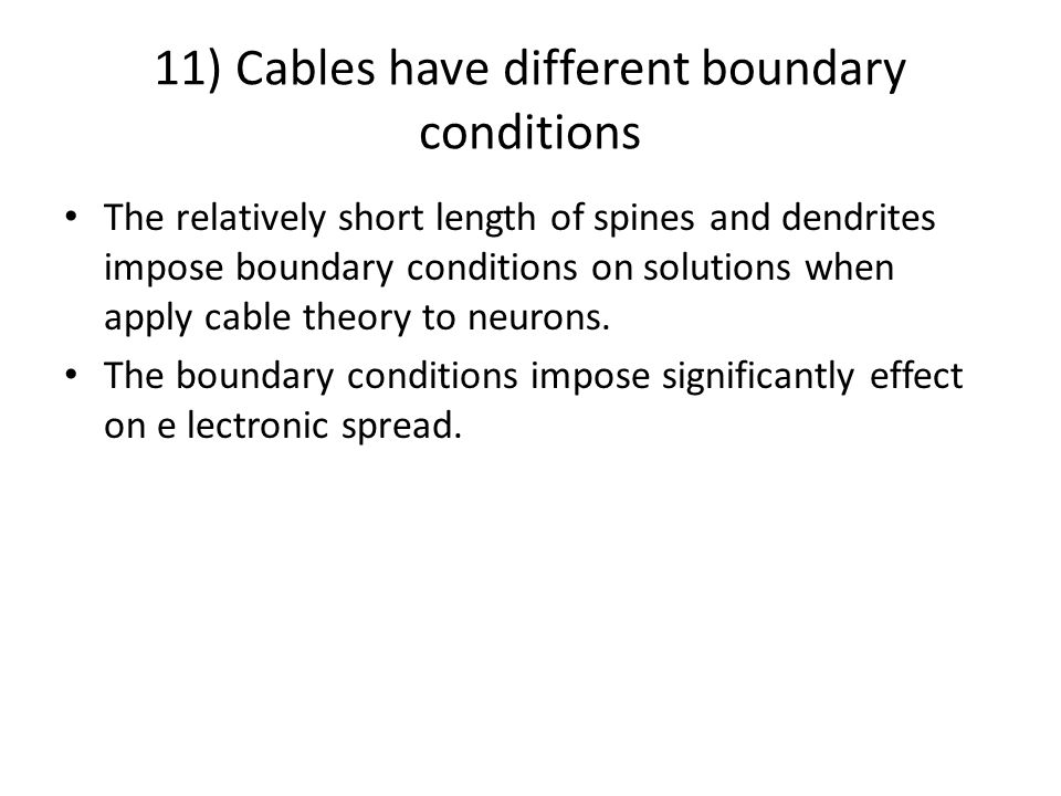 11) Cables have different boundary conditions