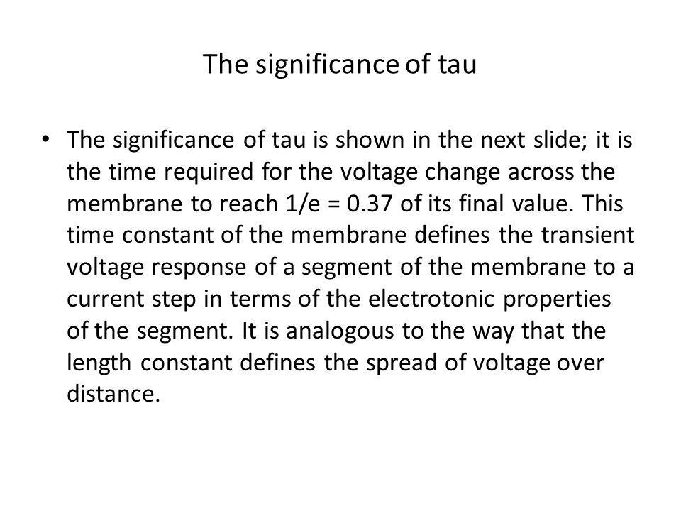 The significance of tau