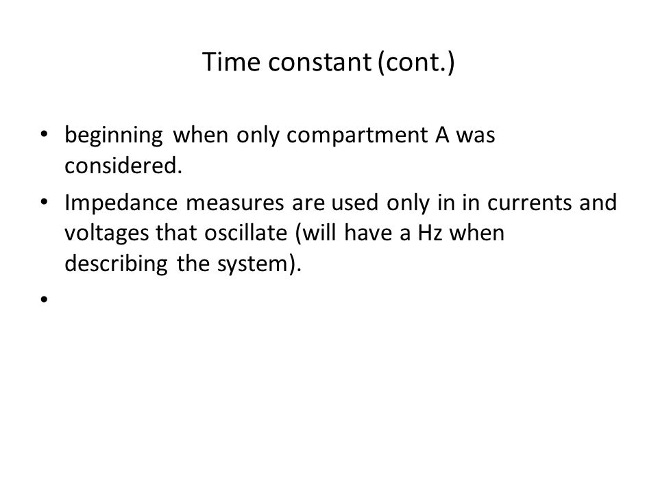 Time constant (cont.) beginning when only compartment A was considered.