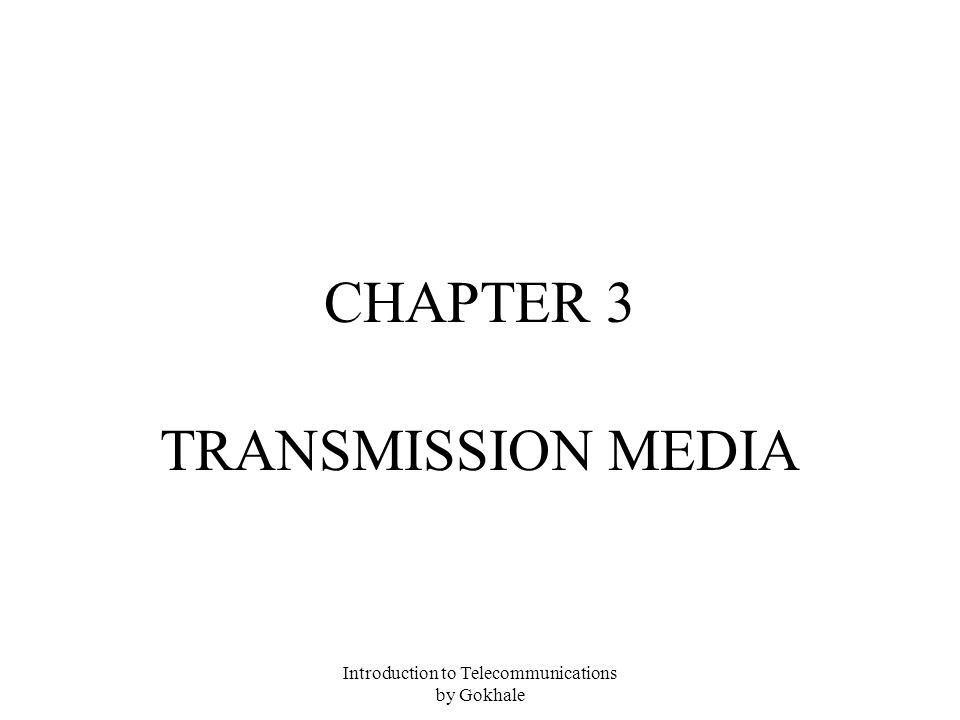 Introduction to Telecommunications by Gokhale TRANSMISSION MEDIA