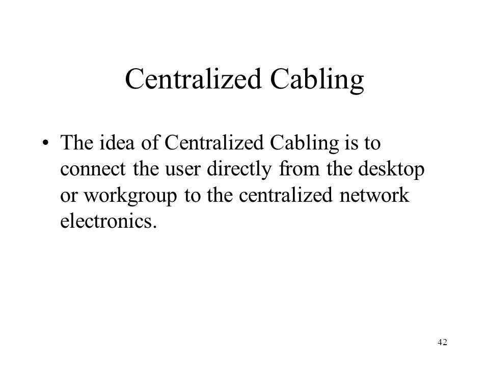 Centralized Cabling
