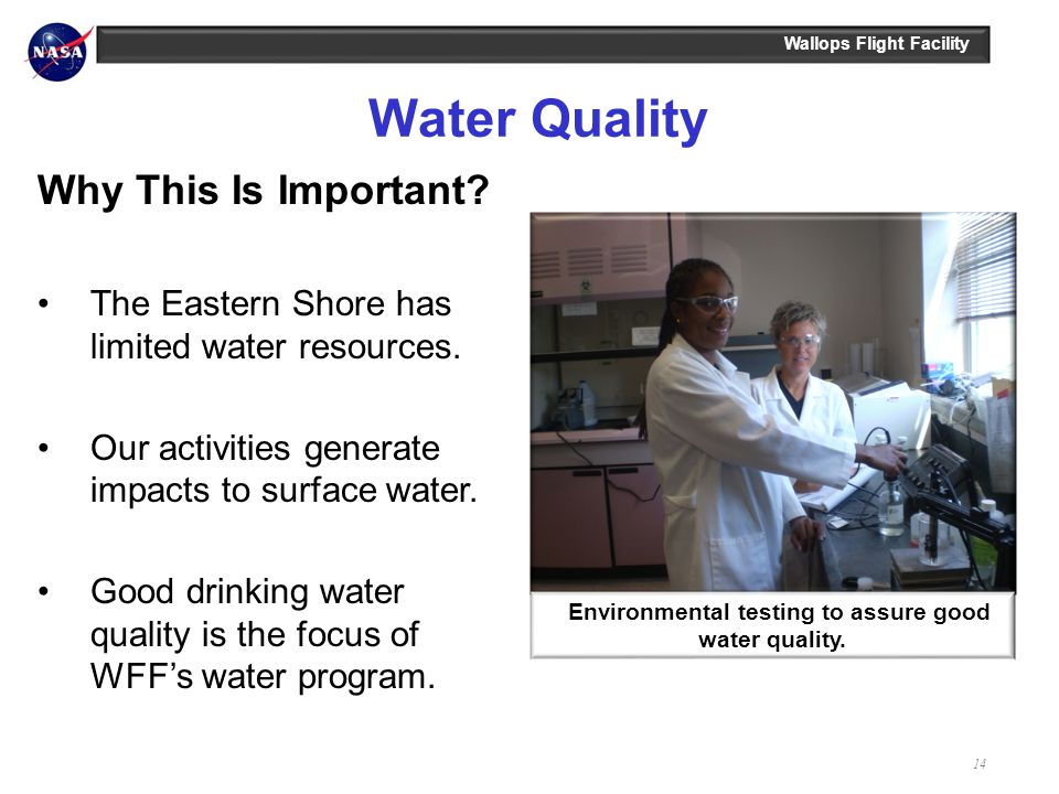 Environmental testing to assure good water quality.