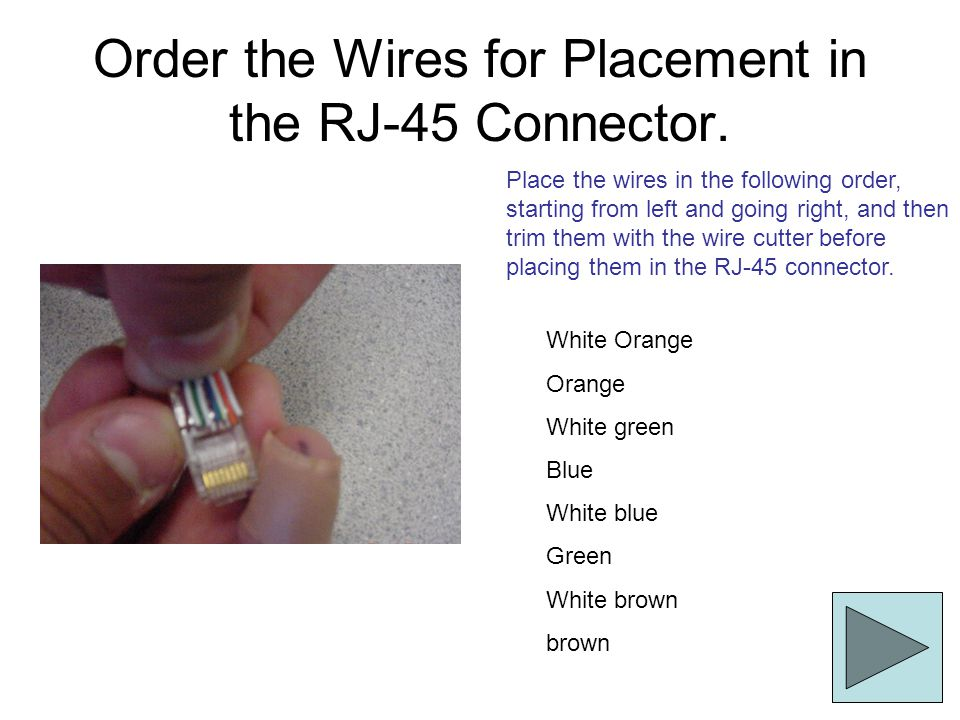 Order the Wires for Placement in the RJ-45 Connector.