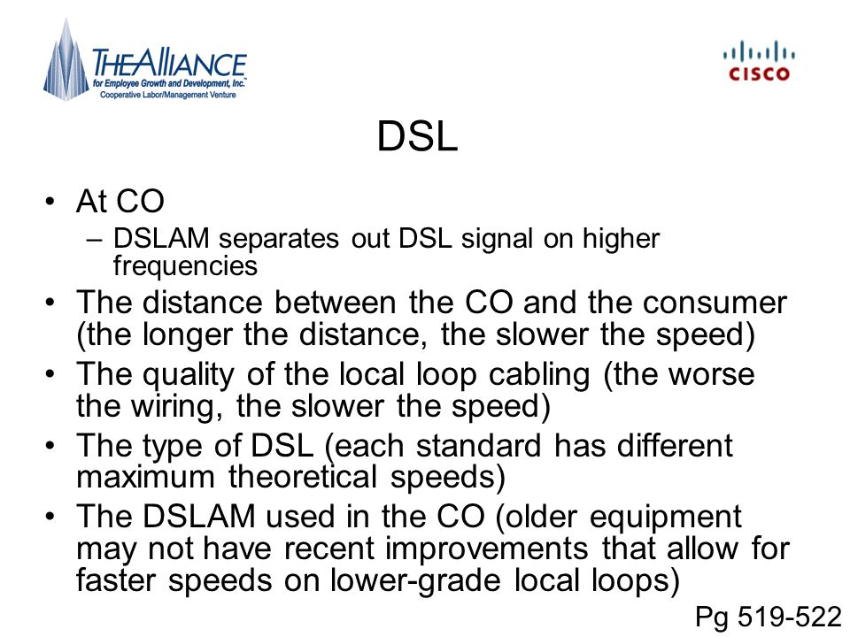 DSL At CO. DSLAM separates out DSL signal on higher frequencies.
