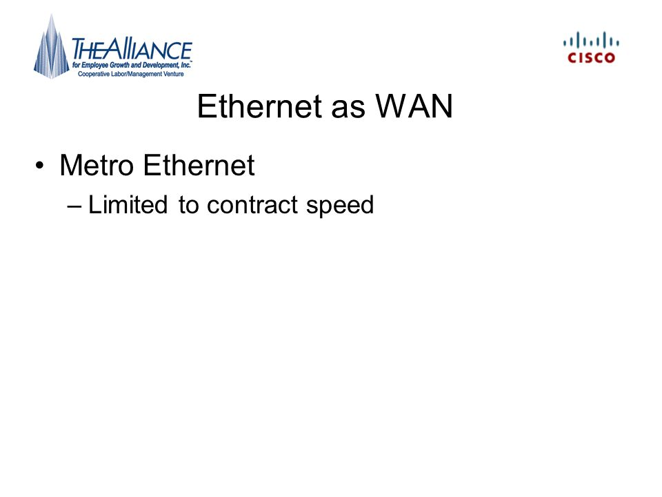 Ethernet as WAN Metro Ethernet Limited to contract speed