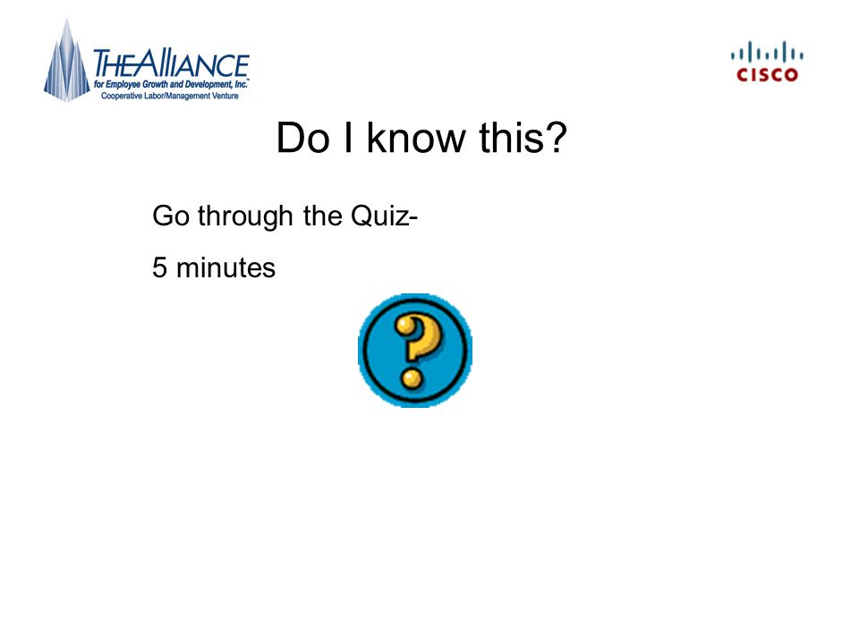 Do I know this Go through the Quiz- 5 minutes