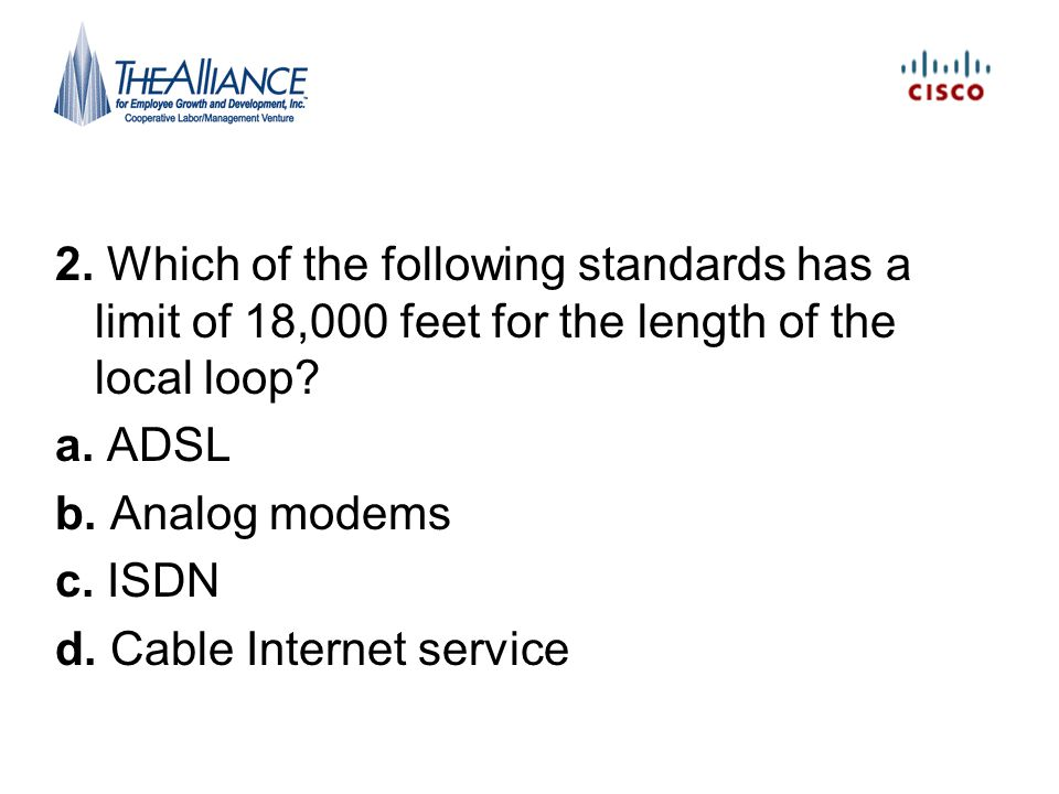 2. Which of the following standards has a limit of 18,000 feet for the length of the local loop
