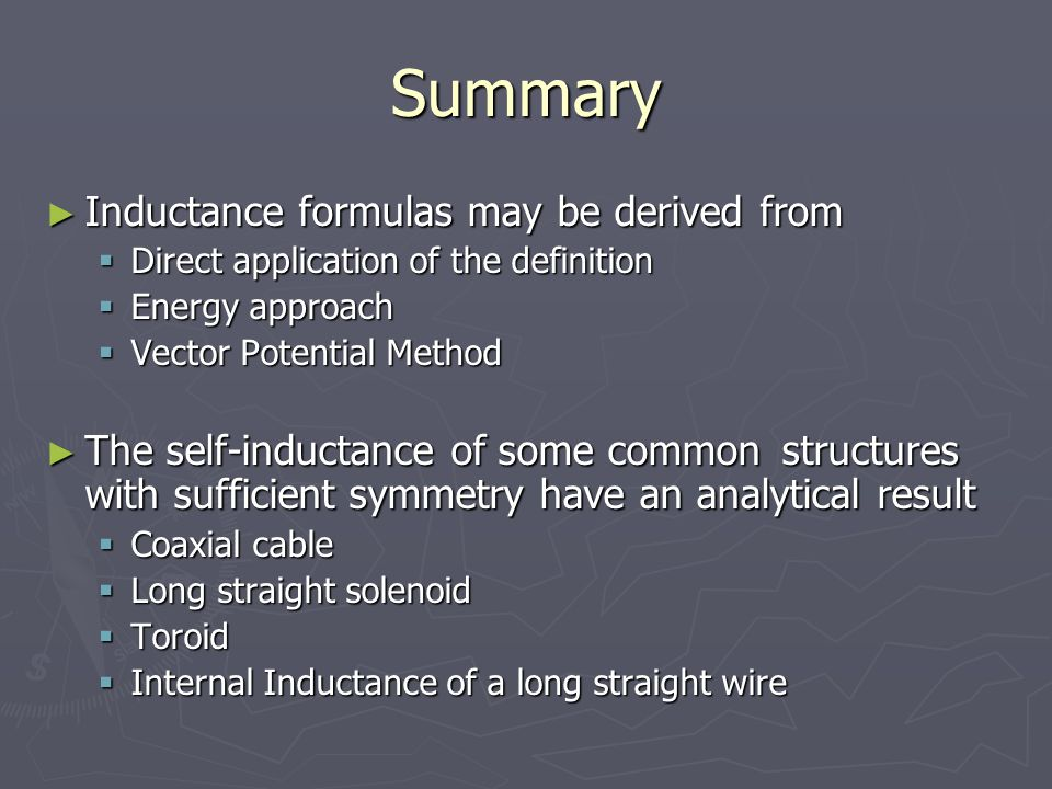 Summary Inductance formulas may be derived from