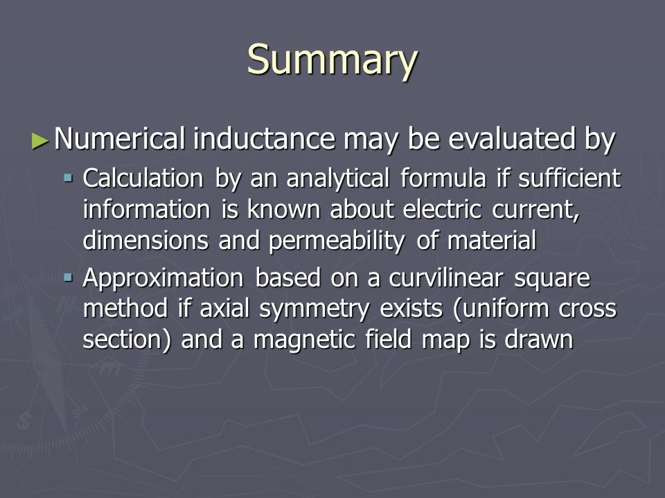 Summary Numerical inductance may be evaluated by