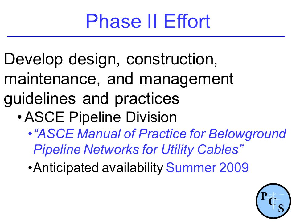 Phase II Effort Develop design, construction, maintenance, and management guidelines and practices.