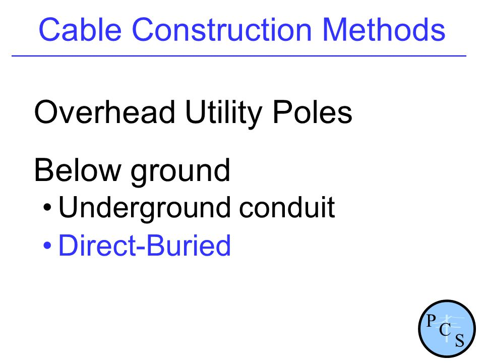 Cable Construction Methods