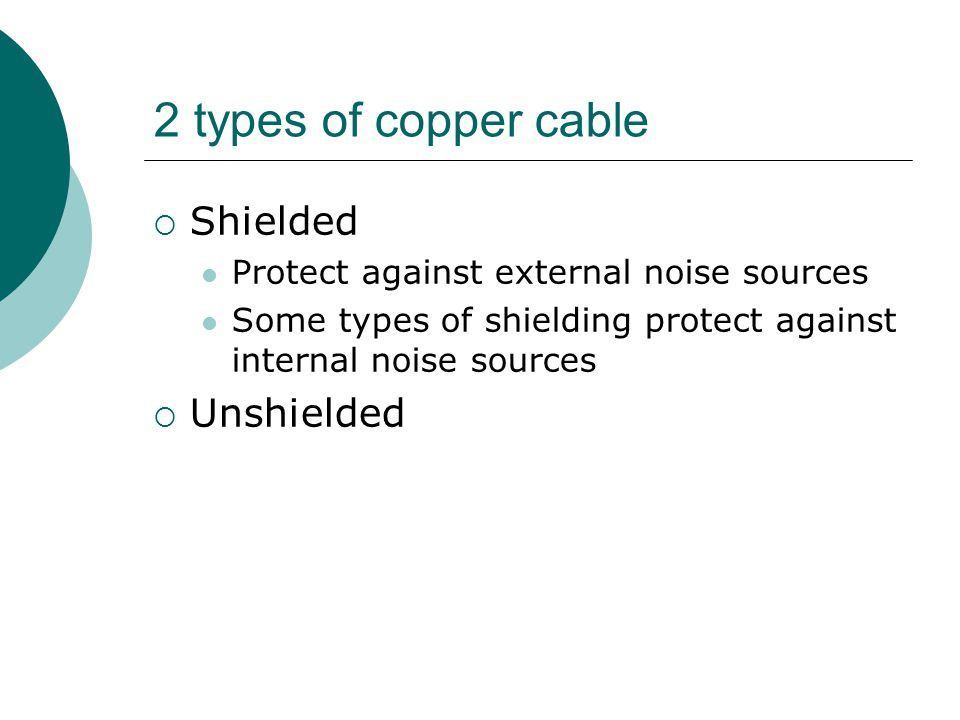 2 types of copper cable Shielded Unshielded