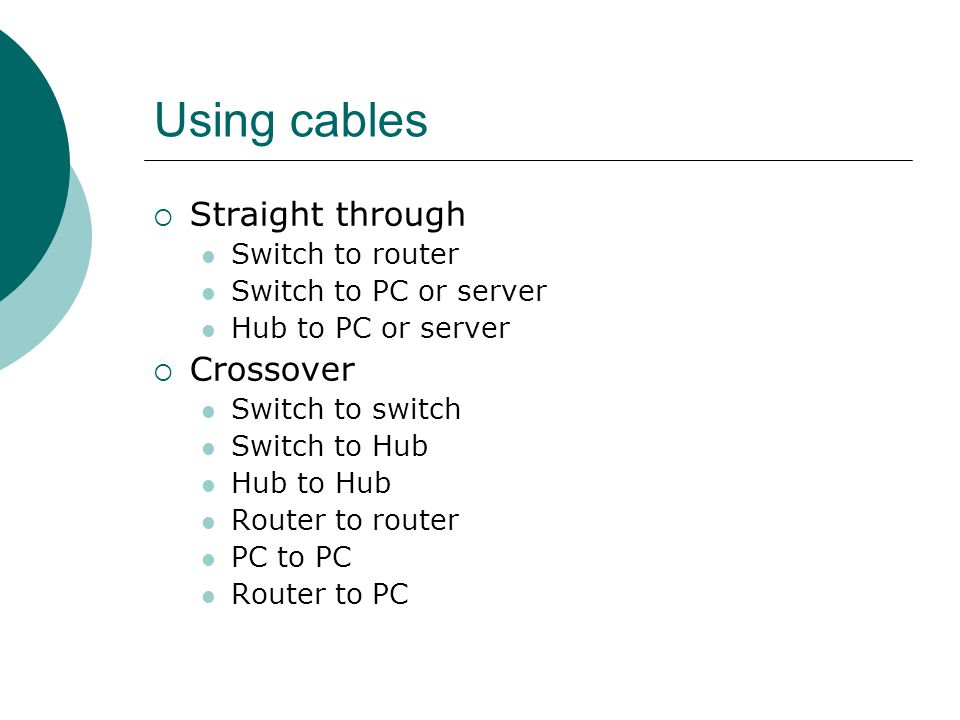 Using cables Straight through Crossover Switch to router