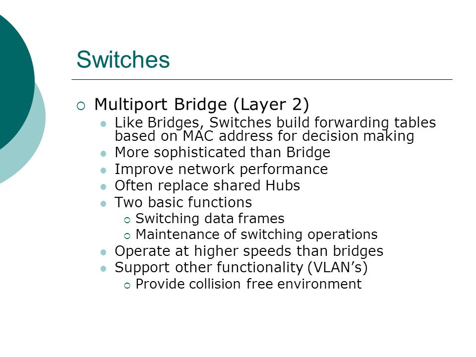 Switches Multiport Bridge (Layer 2)