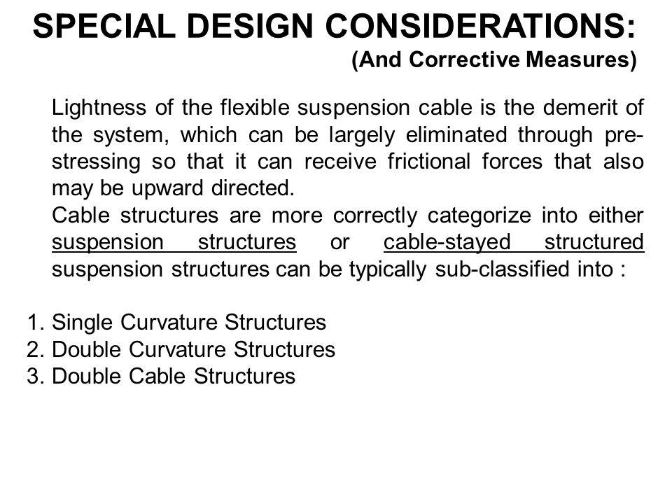 SPECIAL DESIGN CONSIDERATIONS: (And Corrective Measures)